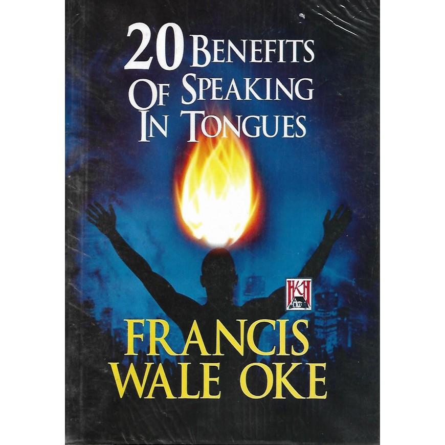 Twenty Benefits of Speaking in Tongues