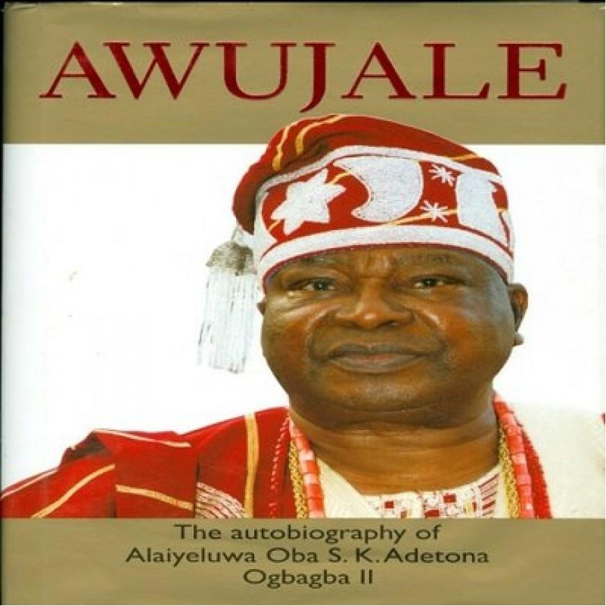 Awujale: The Autobiography of Alaiyeluwa Oba S.K Adetona Ogbaba II