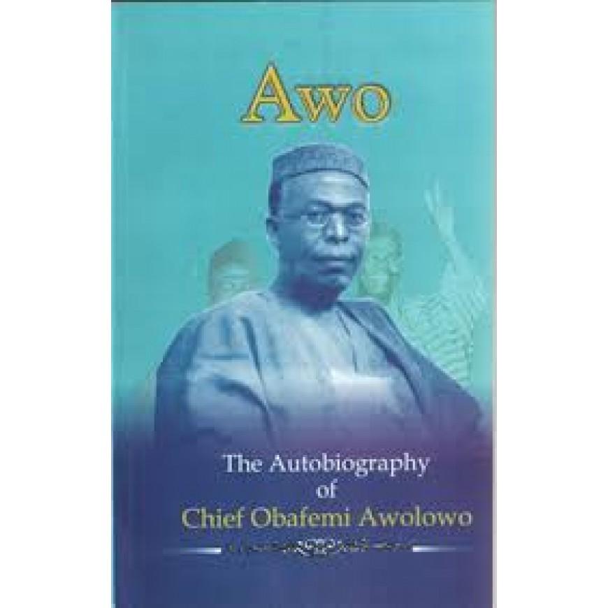 The Autobiography Of Chief Obafemi Awolowo